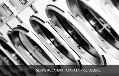 PIGL USLUGE – SERVIS KUĆANSKIH APARATA